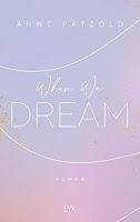 https://melllovesbooks.blogspot.com/2020/05/rezension-when-we-dream-von-anne-patzold.html