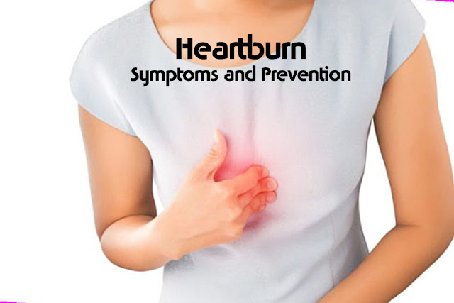 Heartburn Causes, Symptoms, Diagnosis, Treatment and Prevention