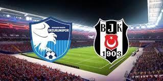 Beşiktaş BB ERzurumspor Maçı Canlı izle şifresiz
