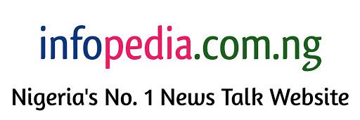 Infopedia | Nigeria's News Talk Website