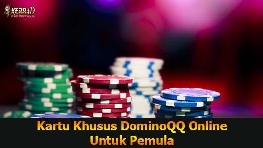 Kartu Khusus DominoQQ Online Untuk Pemula