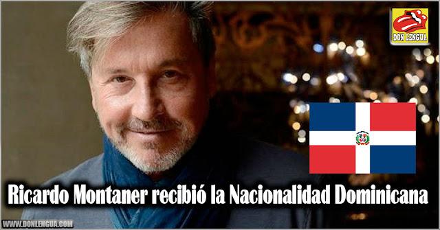 Ricardo Montaner recibió la Nacionalidad Dominicana