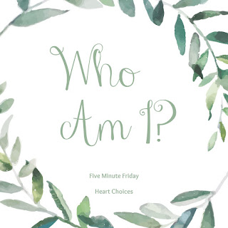 Five Minute Friday: WHO