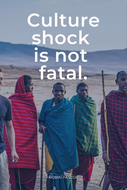 Culture shock is not fatal. Robin Pascoe