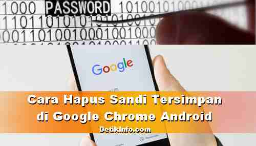 Cara Hapus Password Tersimpan di Chrome Android