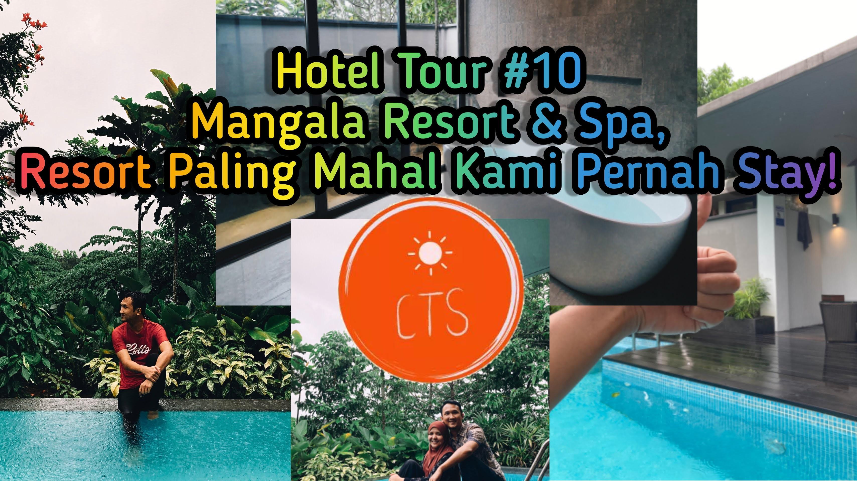 Hotel Tour #10 : Mangala Resort & Spa , Hotel Termahal Kitorang Pernah Stay | HanaKimi Anniversary Roadtrip 2020
