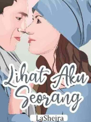 Novel Lihat Aku Seorang Karya LaSheira Full Episode