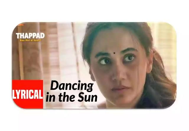 Dancing In The Sun Lyrics | Thappad | Taapsee Pannu