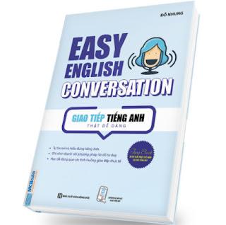 Giao Tiếp Tiếng Anh Thật Dễ Dàng - Easy English Conversation (Tái Bản 2020) ebook PDF EPUB AWZ3 PRC MOBI