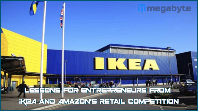 Lessons for entrepreneurs from IKEA and Amazon's retail competition