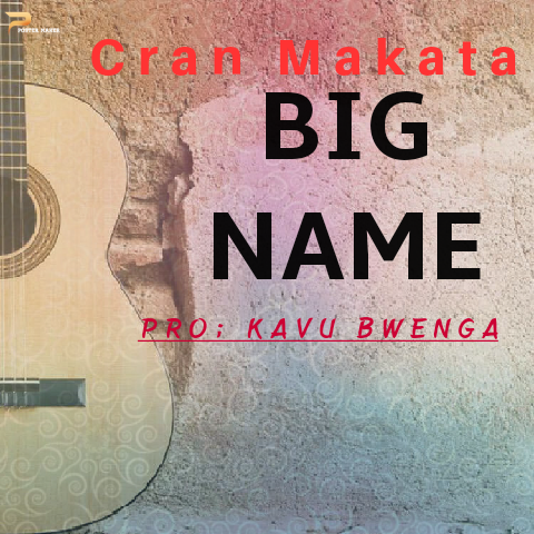 DOWNLOAD AUDIO| Cran Makata - Big name (official audio)