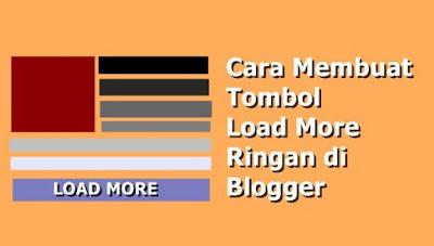 Percepat Loading Blog dengan Memasang Tombol Load More