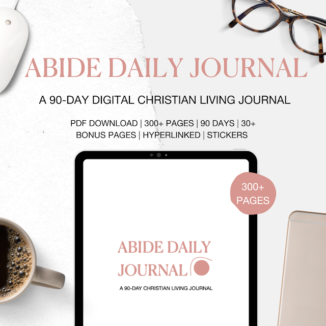Abide Daily Journal: A 90-day digital Christian living journal. PDF download, 300+ pages, 90 days, 30+ bonus pages, hyperlinked, stickers.
