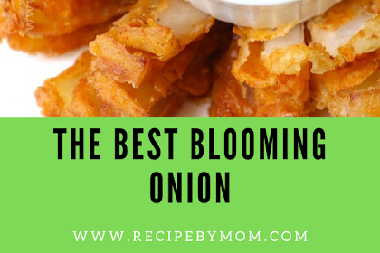 THE BEST BLOOMING ONION
