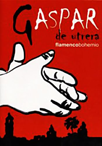 "GASPAR DE UTRERA, PITÍN DE UTRERA ""FLAMENCO BOHEMIO"" 2007 CD FEDERACIÓN PROVINCIAL DE SEVILLA DE ENTIDADES FLAMENCAS"