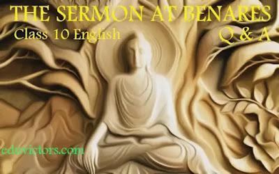 CBSE Class 10 - English - Chapter 10 - THE SERMON AT BENARES (Q & A) (#class10English)(#cbsenotes)(#eduvictors)