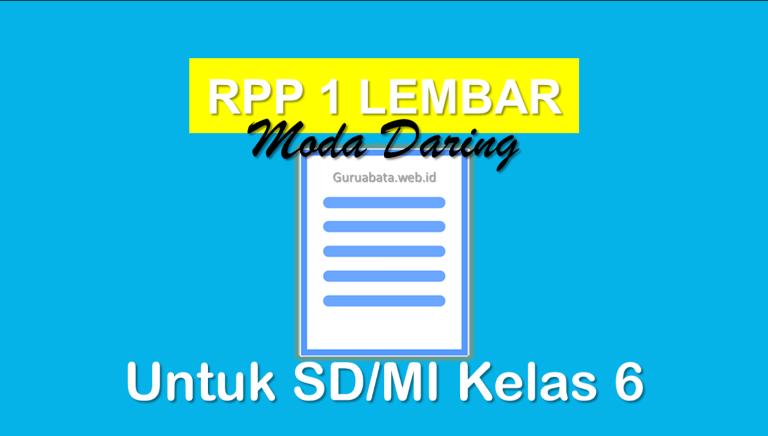 RPP 1 Lembar Daring Kelas 6 SD/MI Semester 1 Dan 2 Revisi Terbaru