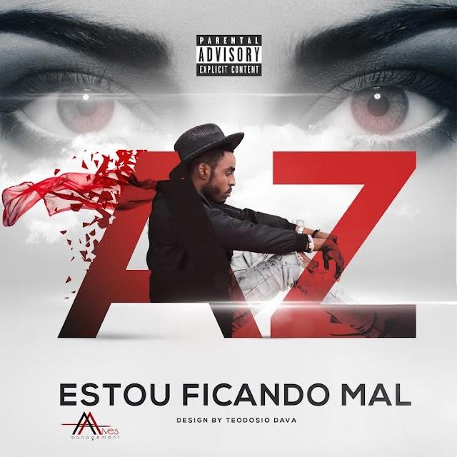 Az Feat. Minda, Liro Poizon - Estou Ficando Mal (Prod. Willgeorge)