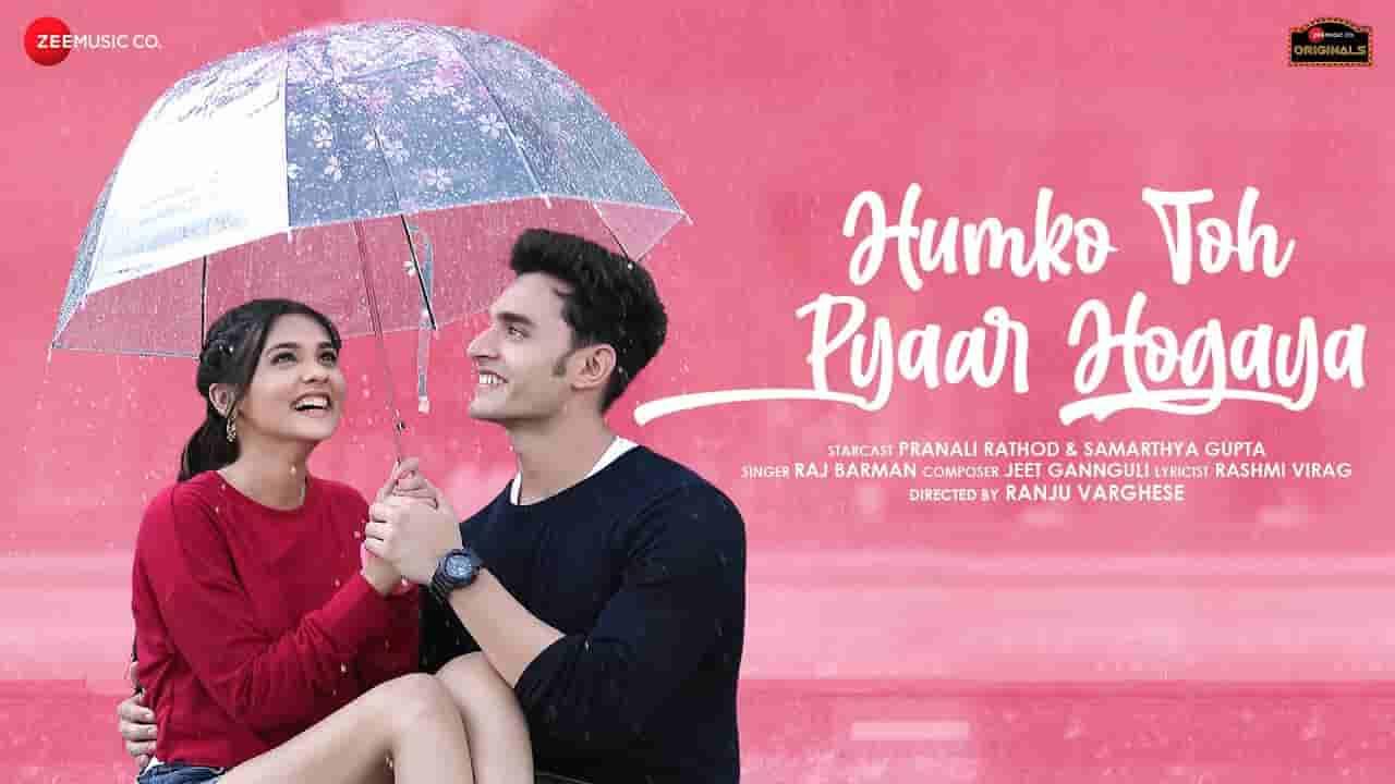 हमको तो प्यार हो गया Humko toh pyaar hogaya lyrics in Hindi Raj Barman Hindi Song