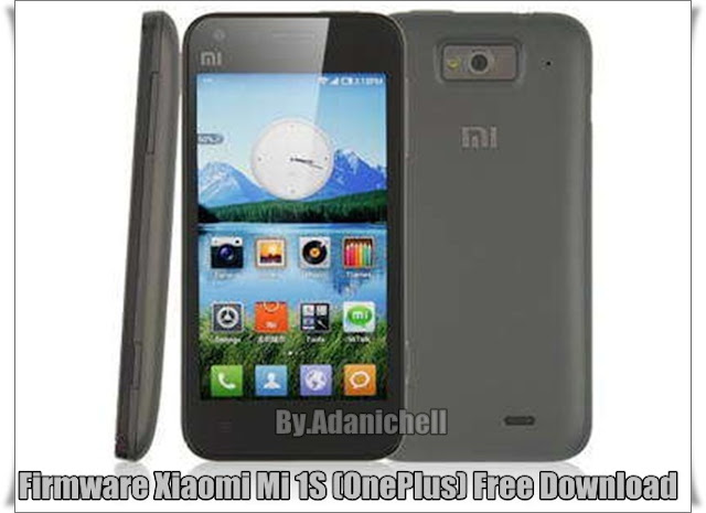 Firmware Xiaomi Mi 1S (OnePlus) Free Download