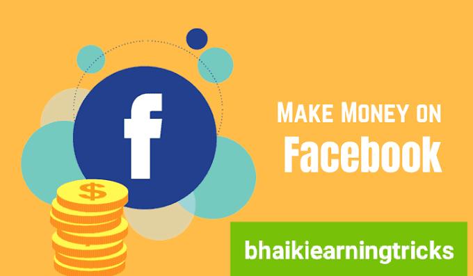 Earn from facebook { Easy } || bhaikiearningtricks