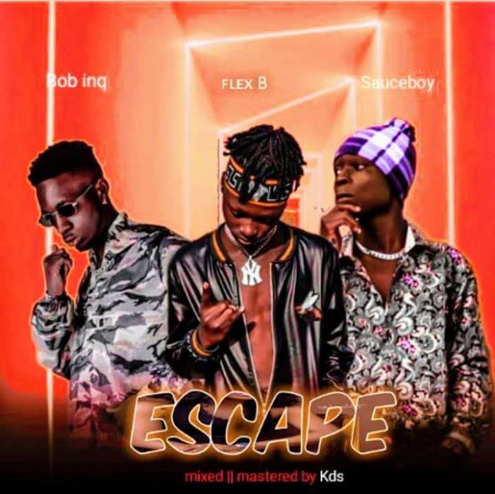 Flexbee feat Bob inq $ Saucebwoi ESCAPE