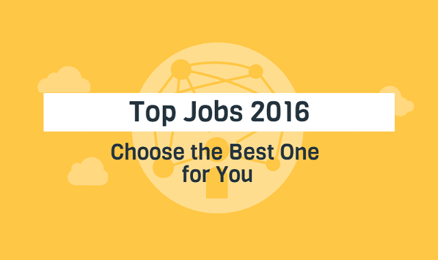 Top Jobs 2016: Choose the Best One for You