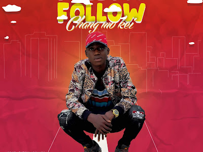 DOWNLOAD MP3: Changmokei - Follow Follow (Prod. Shegzman Beatz)