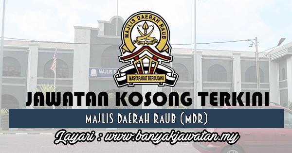 Jawatan Kosong 2017 di Majlis Daerah Raub (MDR) www.banyakjawatan.my