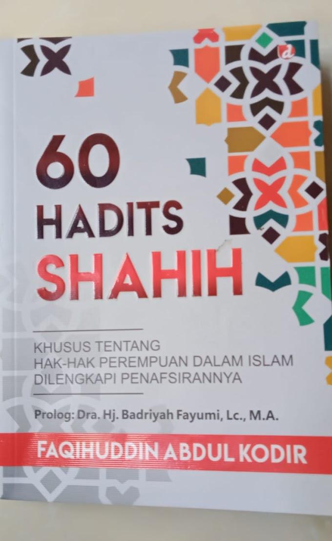 Ulasan Buku  60 Hadits Shahih (Khusus tentang Hak-hak Perempuan dalam Islam dilengkapi Penafsirannya)