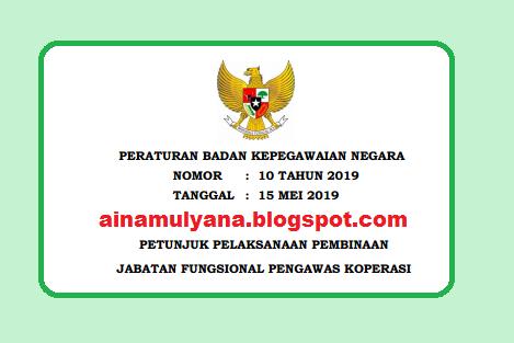 Peraturan BKN Nomor 10 Tahun 2019 Petunjuk Pelaksanaan (Juklak) Pembinaan Jabatan Fungsional Pengawas Koperasi