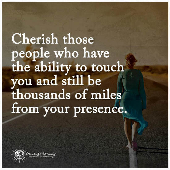 Cherish Those People Who Have The Ability To Touch You And Still Be