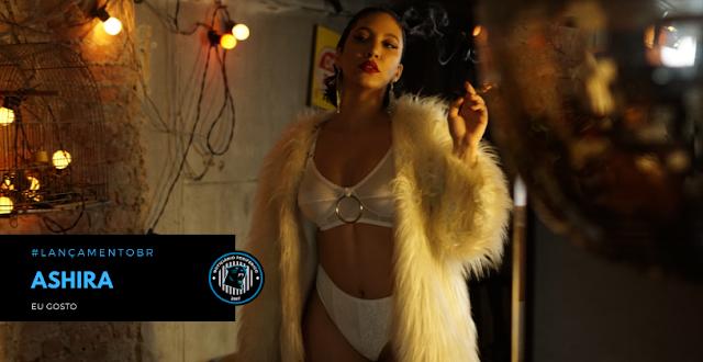 """Sexy, segura e dona de si, esse é """"Eu gosto"""", novo clipe da Ashira"""