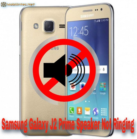 How To Fix Samsung Galaxy J2 Prime Speaker Not Ringing
