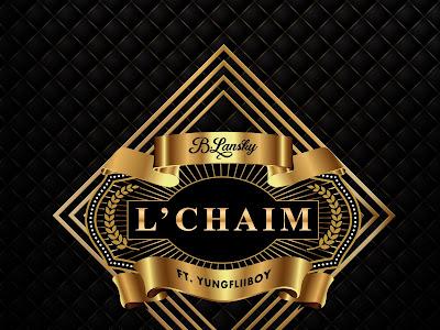DOWNLOAD MP3: B. Lansky - L' Chaim ft. Yungfliiboy