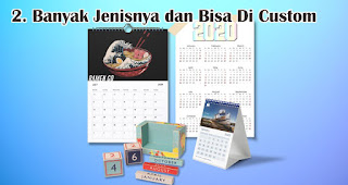 Banyak Jenisnya dan Bisa Di Custom merupakan salah satu manfaat memberikan kalender sebagai souvenir promosi perusahaan