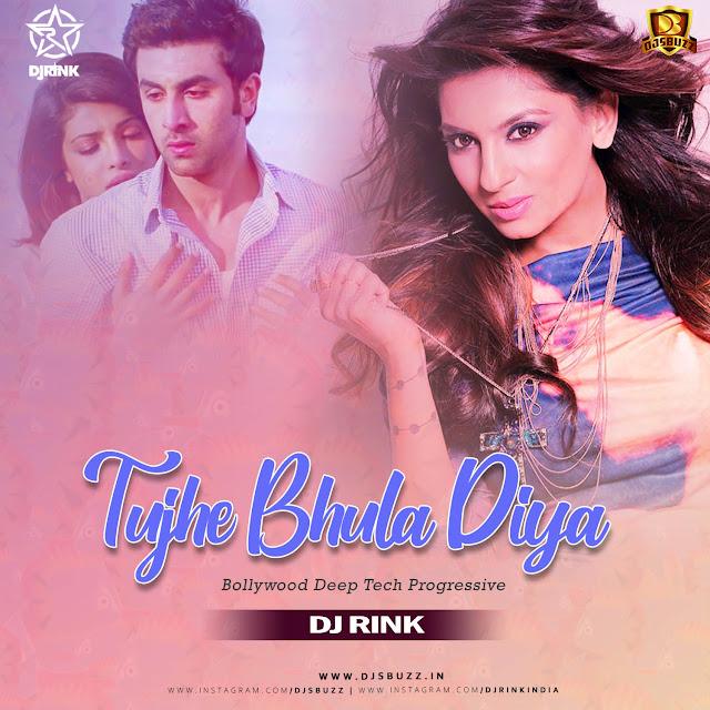 Tujhe Bhula Diya – DJ Rink (Bollywood Deep Tech Progressive)