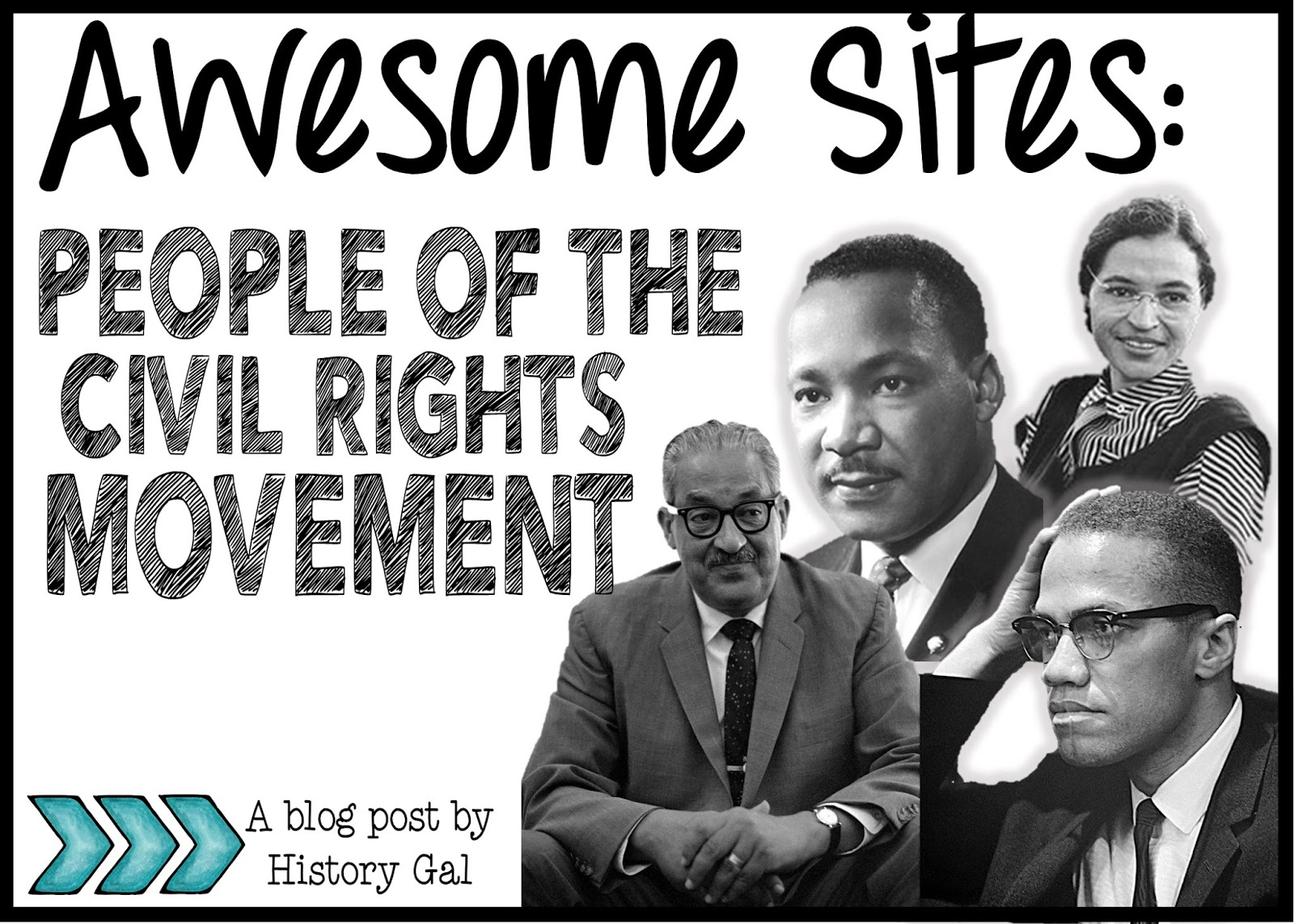 A Collection of Sites to Use When Teaching about the People of the Civil Rights Movement By History Gal