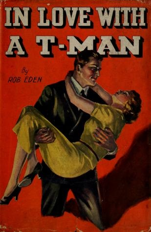 Download In love with a T-man 1937 Novel by Rob Eden