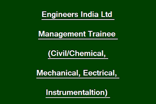 Engineers India Ltd Management Trainee (Civil, Chemical, Mechanical, Electrical, Instrumentation) Recruitment 2019 79 Govt Jobs