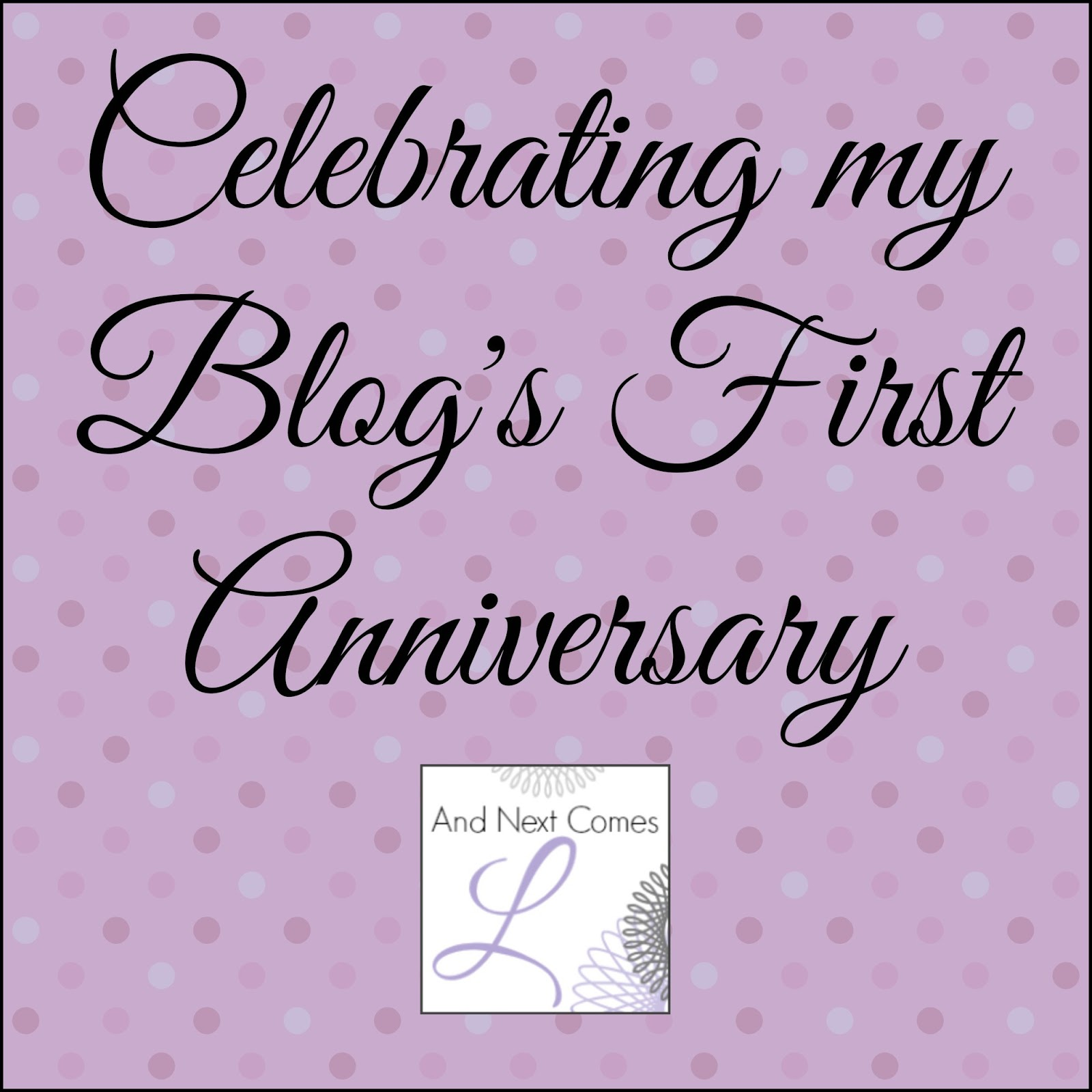 Reflecting back on my first year of blogging and looking ahead to the future from And Next Comes L