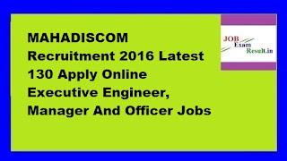 MAHADISCOM Recruitment 2016 Latest 130 Apply Online Executive Engineer, Manager And Officer Jobs