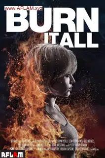 فيلم Burn It All 2021 مترجم اون لاين