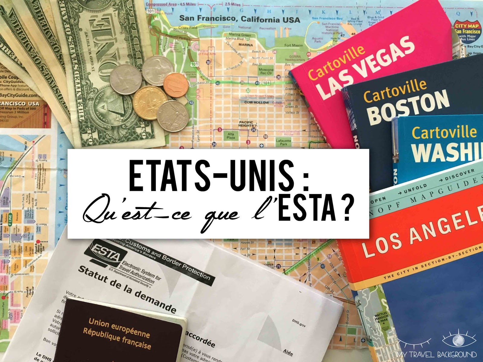 My Travel Background : Etats-Unis, qu'est-ce que l'ESTA?