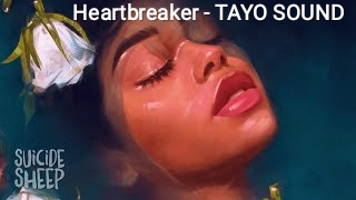 Heartbreaker Lyrics - TAYO SOUND