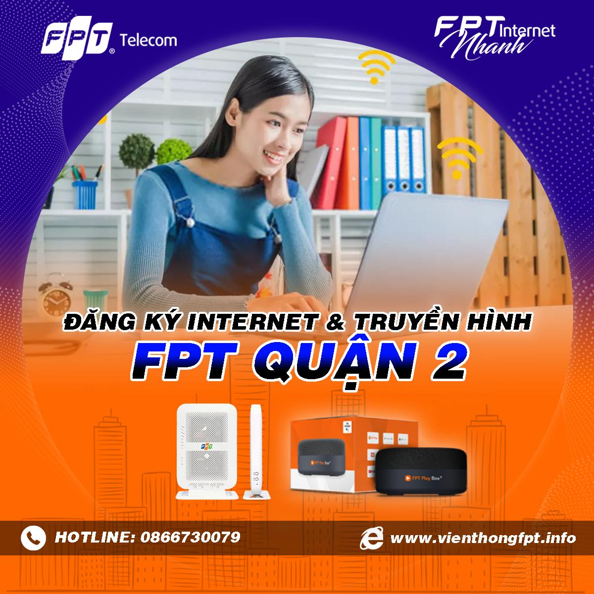 Chi nhánh FPT Quận 2 - Tổng đài lắp mạng Internet và Truyền hình FPT
