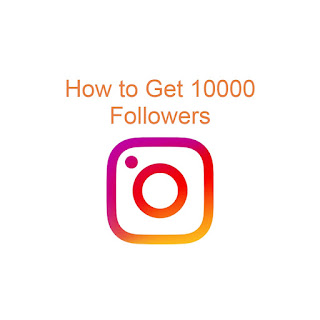 How To Get Your First 10,000 Instagram Followers