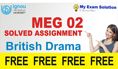 british drama solved assignment, british drama meg 02, ignou assignment free, solved ignou assignment
