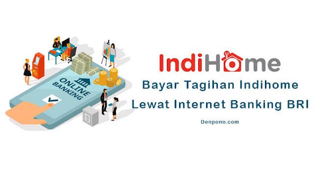 Cara Bayar Indihome Lewat Internet Banking BRI