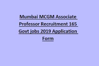 Mumbai MCGM Associate Professor Recruitment 165 Govt jobs 2019 Application Form